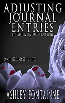Adjusting Journal Entries (Eviscerating the Snake Book 3) by [Fontainne, Ashley]