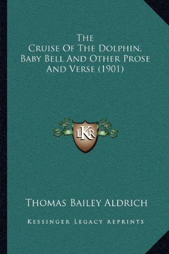 The Cruise Of The Dolphin, Baby Bell And Other Prose And Verse (1901)
