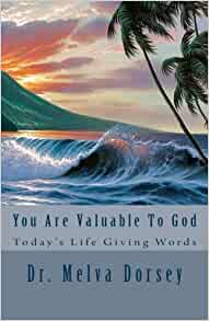 You Are Valuable To God: Today's Life Giving Words (Volume ...