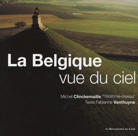 La Belgique vue du ciel : Un regard inédit sur le...