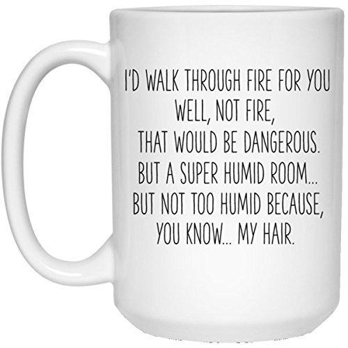 Best Friend Gift For Women | I'd Walk Thru Fire for You, Well, Not Fire, That Would be Dangerous, But a Super Humid Room… | 15 Oz Ceramic Coffee Mug | Birthday Gift for Women | Gift Wrapped Review