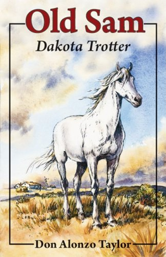 Old Sam: Dakota Trotter (Living History Library (Bethlehem Books))