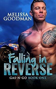 Falling in Reverse (Gas-n-Go Book 1) by [Goodman, Melissa]