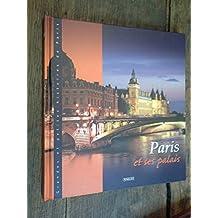 Paris et ses palais / Grandes et petites histoires de Paris