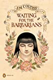 Waiting for the Barbarians: A Novel (Penguin Ink) (The Penguin Ink Series), J. M. Coetzee, 0143116924