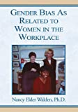 img - for Gender Bias as Related to Women in the Workplace book / textbook / text book