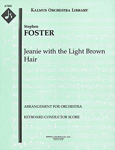 Jeanie with the Light Brown Hair (Arrangement for orchestra): Keyboard Conductor Score (Qty 2) [A7845]