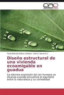 Diseño estructural de una vivienda ecoamigable en guadua: La máxima expresión del ser humano se