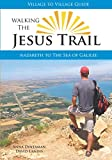 Walking The Jesus Trail: Nazareth to the Sea of Galilee (Village to Village Guide)