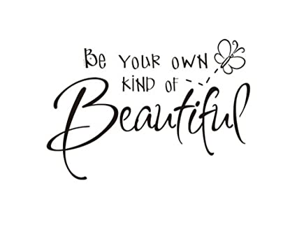 Amazon CUGBO Be Your Own Kind Of Beautiful Sticker Quote Adorable Quote Wallpaper