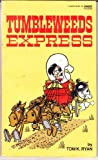 Tumbleweeds Express, Tom K. Ryan, 0449144070