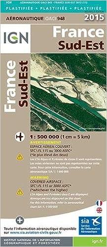 Lire OACI948 FRANCE SUD-EST PLASTIFIEE 2015  1/500.000 epub, pdf