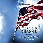 Creating Change Through Humanism | Roy Speckhardt