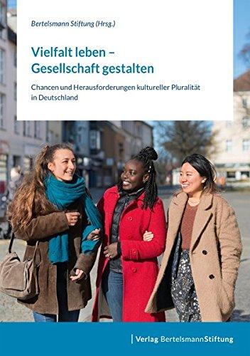 Vielfalt leben – Gesellschaft gestalten: Chancen und Herausforderungen kultureller Pluralität in Deutschland