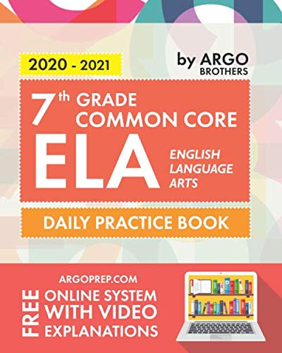 7th Grade Common Core ELA (English Language Arts): Daily Practice Workbook | 300+ Practice Questions and Video Explanations | Common Core State Aligned | Argo Brothers