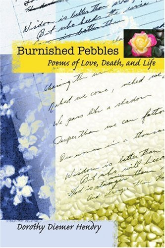 Burnished Pebbles: Poems of Love, Death, and Life by Emma Diemer (2007-05-24)
