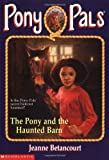 The Pony and the Haunted Barn, Jeanne Betancourt, 0439426251