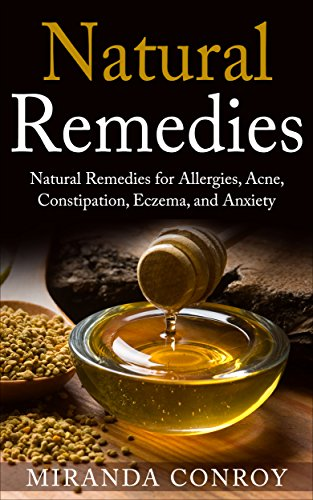 Natural Remedies: Natural Remedies for Allergies, Acne