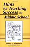 Hints for Teaching Success in Middle School, Robert E. Rubinstein, 1563081245