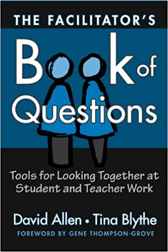 Tools for Looking Together at Student and Teacher Work Facilitators Book of Questions