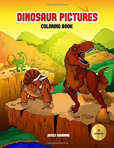 Read Online Dinosaur Pictures (Coloring Book): A dinosaur coloring (colouring) book with 30 beautiful coloring (colouring) pages of dinosaurs for kids to color (colour) (Volume 1) pdf epub