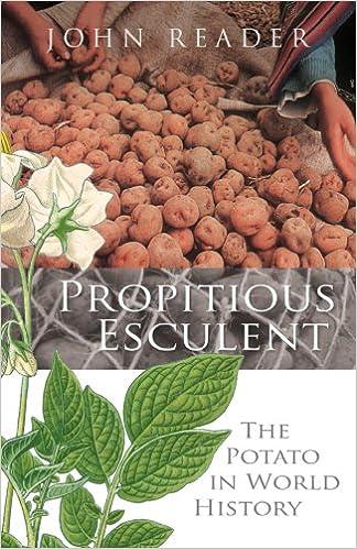 Propitious Esculent: The Potato in World History: John Reader: 9780434013180: Amazon.com: Books