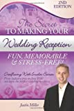 The Secret to Making Your Wedding Reception Fun, Memorable and Stress-Free!, Justin Miller, 1495216268