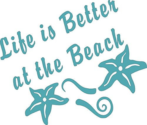 Life's Better at the Beach Turquoise Blue - Die Cut Vinyl Window Decal/ Sticker for Car/ Truck - Beach Decal Sticker