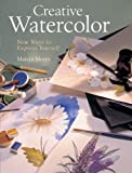 img - for Creative Watercolor: New Ways to Express Yourself book / textbook / text book