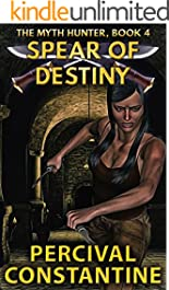 Spear of Destiny (The Myth Hunter Book 4)