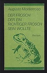 Der Frosch, der ein richtiger Frosch sein Wollte: Kurzprosa (Belletristik) (German Edition)