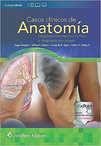 Casos clínicos de anatomía. Integración con exploración física y diagnóstico por imagen (Spanish Edition) 1st Edition, Kindle Edition