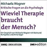 Download Wieviel Therapie braucht der Mensch? Kritische Fragen an die Psychologie in PDF ePUB Free Online