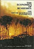 The Economics of Bushfires : The South Australian Experience, Healey, D. T., 0195546695