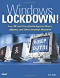 img - for Windows Lockdown!: Your XP and Vista Guide Against Hacks, Attacks, and Other Internet Mayhem book / textbook / text book