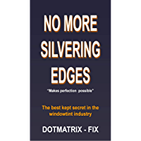 No more silvering edges: Makes perfection possible (English Edition)