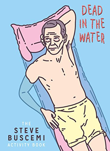 Dead in the Water: The Steve Buscemi Activity Book