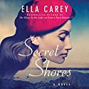 Secret Shores Audiobook by Ella Carey Narrated by Siiri Scott