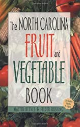 The North Carolina Fruit and Vegetable Book: Includes Herbs & Nuts (Southern Fruit and Vegetable Books)