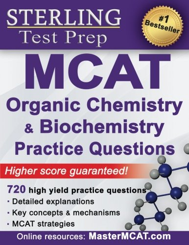Sterling Test Prep MCAT Organic Chemistry & Biochemistry Practice Questions: High Yield MCAT Questions