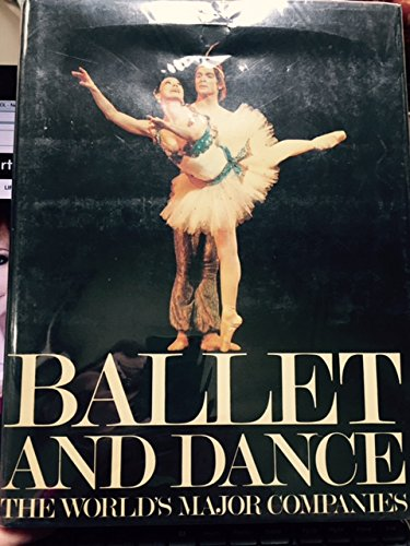 Ballet And Dance: The World's Major Companies