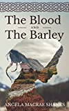 Download The Blood And The Barley (The Strathavon Saga) in PDF ePUB Free Online