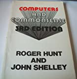 Computers and Commonsense, Roger Hunt and John Shelley, 0131646737