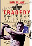 img - for Harry Williams-An Australian Golfing Tragedy book / textbook / text book