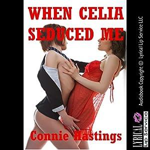 When Celia Seduced Me Audiobook