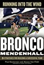 Running into the Wind: Bronco Mendenhall - 5 Strategies for Building a Successful Team