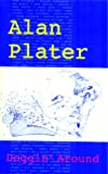 Doggin' Around, Alan Plater, 0955090806
