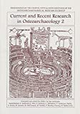 Current and Recent Research in Osteoarchaeology 9781900188975
