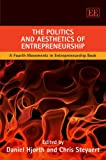 The Politics and Aesthetics of Entrepreneurship, , 1847205747