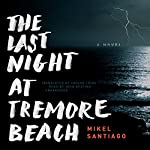 The Last Night at Tremore Beach: A Novel | Mikel Santiago